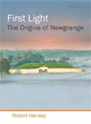 First Light: The Origins of Newgrange