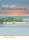 First Light: The Origins of Newgrange
